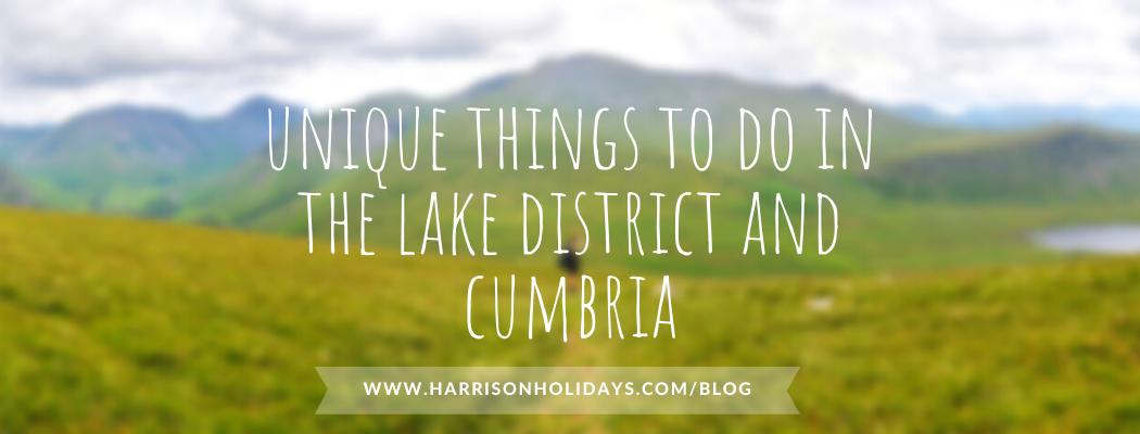unique things to do in the lake district and cumbria